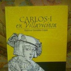 Libros de segunda mano - CARLOS I EN VILLAVICIOSA, DE ETELVINO GONZÁLEZ LÓPEZ. - 112683039
