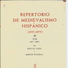 Libros de segunda mano: REPERTORIO DE MEDIEVALISMO HISPÁNICO 1955 - 1975 - III - N - R. EMILIO SÁEZ Y MERCÉ ROSSELL. Lote 112798463