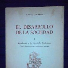 Libros de segunda mano: EL DESARROLLO DE LA SOCIEDAD. I. INTRODUCCIÓN A LAS SOCIEDADES PRECLASISTAS. MAURO OLMEDA.. Lote 112800403