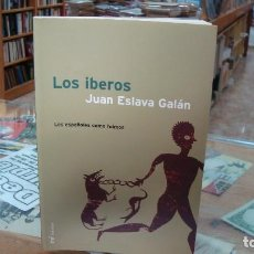 Libros de segunda mano: LOS ÍBEROS, LOS ESPAÑOLES COMO FUIMOS, JUAN ESLAVA GALÁN, ED. MARTÍNEZ ROCA. Lote 113094235