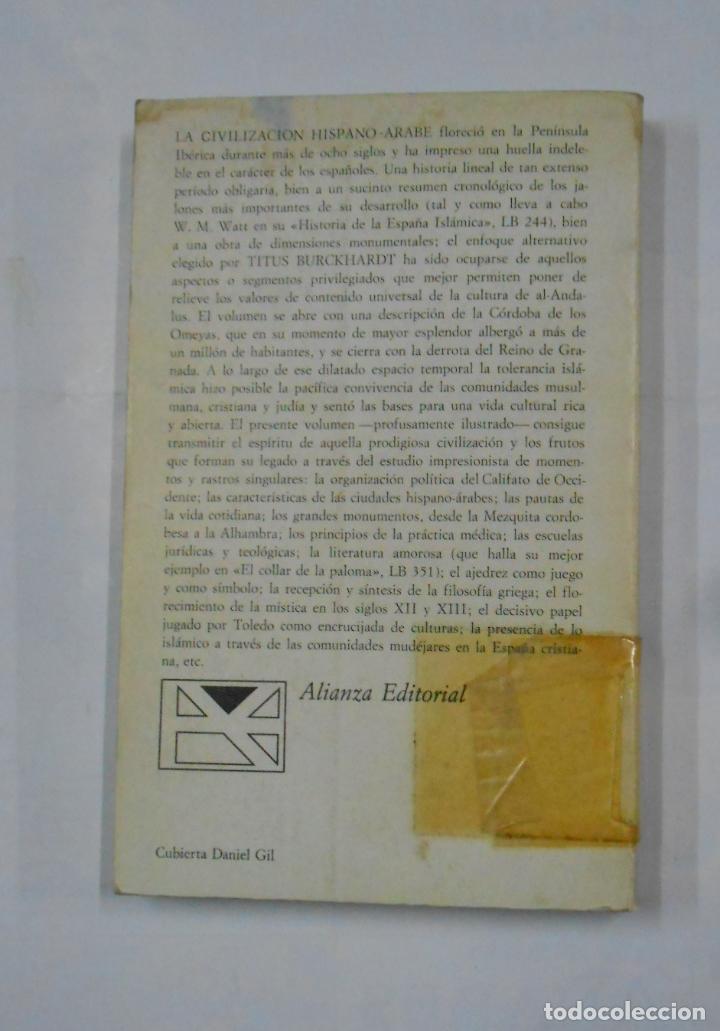 Libros de segunda mano: LA CIVILIZACIÓN HISPANO-ÁRABE. BURCKHARDT, TITUS. - ALIANZA UNIVERSIDAD. Nº 175. TDK135 - Foto 2 - 113104211