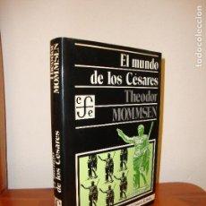 Libros de segunda mano: EL MUNDO DE LOS CÉSARES - THEODOR MOMMSEN - FONDO DE CULTURA ECONÓMICA, MUY BUEN ESTADO. Lote 113137375