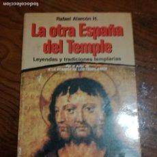 Libros de segunda mano: LA OTRA ESPAÑA DEL TEMPLE - DE RAFAEL ALARCÓN - ENIGMAS DEL CRISTIANISMO - EDICIONES MARTÍNEZ ROCA. Lote 113165419