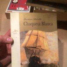Libros de segunda mano: ANTIGUO LIBRO CHAQUETA BLANCA ESCRITO POR HERMAN MELVILLE AÑO 1998 . Lote 113215603