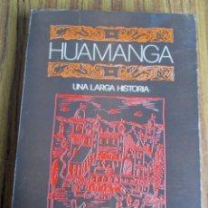 Libros de segunda mano: HUAMANGA - UNA LARGA HISTORIA - HOMENAJE AL SESQUICENTENARIO DE LA BATALLA DE AYACUCHO. Lote 113284147