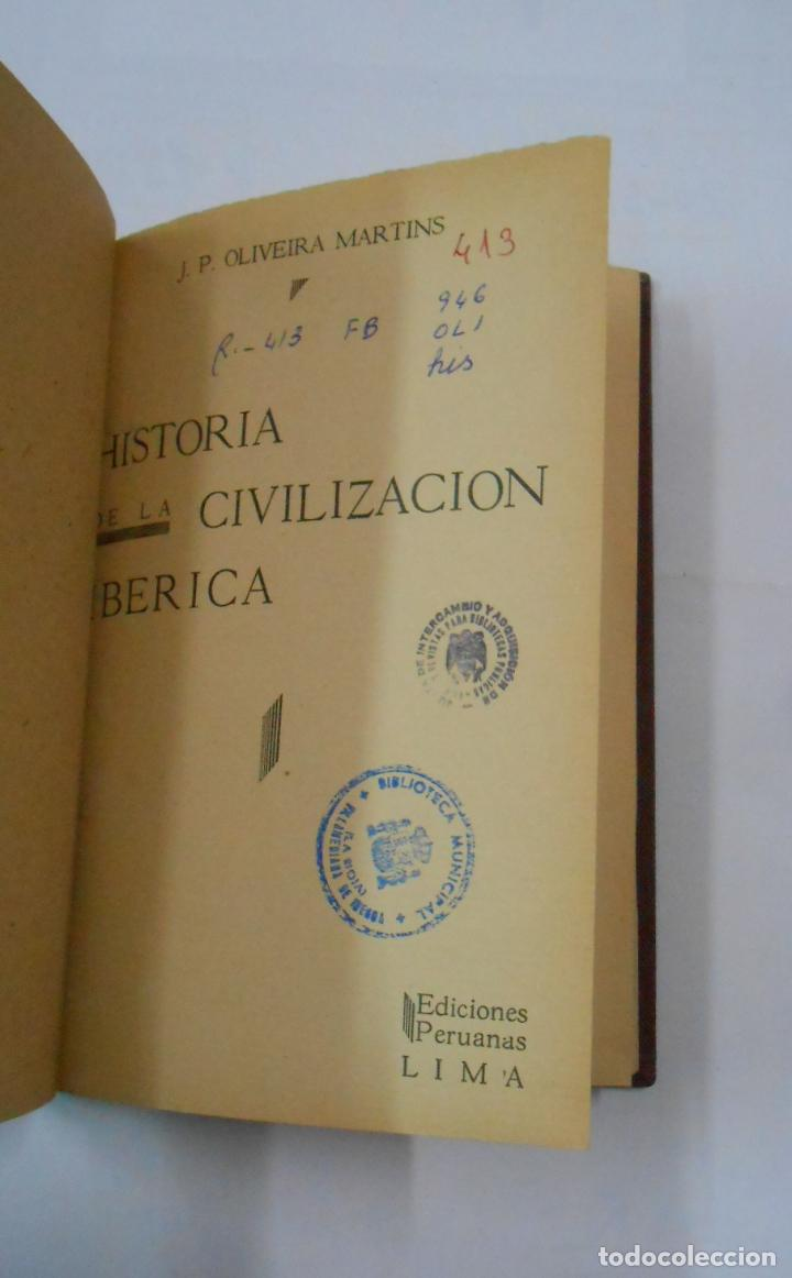 Libros de segunda mano: HISTORIA DE LA CIVILIZACIÓN IBÉRICA. OLIVEIRA MARTINS, JOAQUIM PEDRO DE. TDK281 - Foto 2 - 113326467
