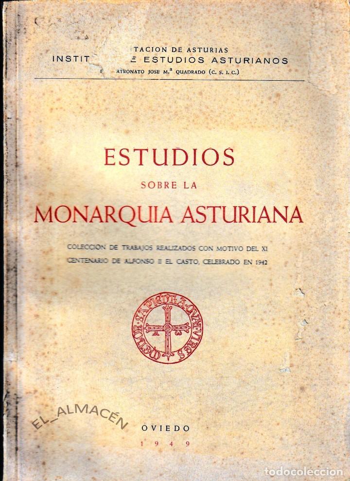 ESTUDIOS SOBRE LA MONARQUÍA ASTURIANA (IDEA -CSIC 1949) SIN USAR (Libros de Segunda Mano - Historia Antigua)