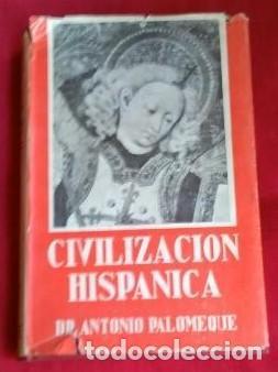 HISTORIA DE LA CIVILIZACIÓN E INSTITUCIONES HISPÁNICAS: ANTONIO PALOMEQUE. 1.966 (Libros de Segunda Mano - Historia Antigua)