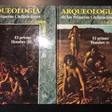 Libros de segunda mano: EL PRIMER HOMBRE I Y II. 5, 6. ARQUEOLOGIA DE LAS PRIMERAS CIVILIZACIONES. ORIGENES DEL HOMBRE.. Lote 114505359