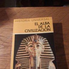 Libros de segunda mano: EL ALBA DE LA CIVILIZACION. HISTORIA UNIVERSAL. ED. DAIMON 1972. Lote 115417214