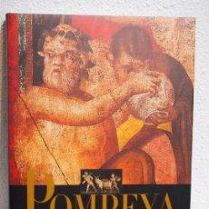 Libros de segunda mano - Pompeya, Historia, vida y arte de la ciudad sepultada, Marisa Ranieri, Galaxia Gutenberg.26X36X3. - 115533059