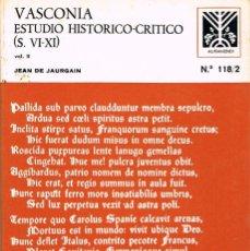 Libros de segunda mano: JEAN DE JAURGAIN: VASCONIA. ESTUDIO HISTORICO-CRITICO (SIGLOS VI AL XI). Lote 116823607