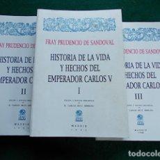 Libros de segunda mano: HISTORIA Y VIDA Y HECHOS DEL EMPERADOR CARLOS V FRAY PRUDENCIO DE SANDOVAL 1955 3 TOMOS. Lote 117111667