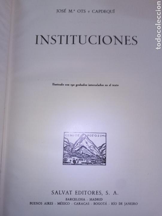 INSTITUCIONES. OTS Y CAPDEQUÍ, J.M. HISTORIA DE AMERICA. BALLESTEROS. SALVAT (Libros de Segunda Mano - Historia Antigua)