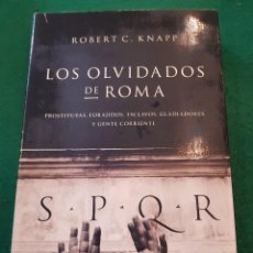 Libros de segunda mano: LOS OLVIDADOS DE ROMA - ROBERT C. KNAPP. Lote 117356595