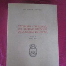 Libros de segunda mano: CATALOGO INVENTARIO DEL ARCHIVO MUNICIPAL DE LA CIUDAD DE OVIEDO 1987 MARIA PALMINA VILLA GONZALEZ . Lote 117710791