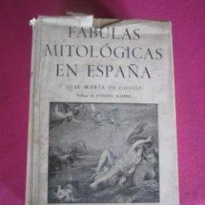 Libros de segunda mano: FÁBULAS MITOLÓGICAS EN ESPAÑA - JOSE MARÍA DE COSSÍO. 1952. Lote 117834851