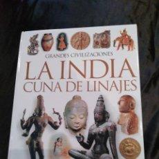 Libros de segunda mano: LA INDIA CUNA DE LINAJES.. Lote 117839619