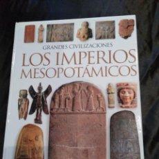 Libros de segunda mano: LOS IMPERIOS MESOPOTAMICOS.. Lote 117844123
