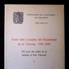 Libros de segunda mano: ACTES DELS CONGRÉS DEL BICENTENARI DE LA TARONJA 1781-1981. 200 ANYS DEL CULTIU AL PAIS VALENCIÀ. . Lote 117846267