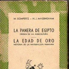 Libros de segunda mano: GOMPERTZ :LA PANERA DE EGIPTO, ORIGEN DE LA AGRICULTURA - MASSINGHAM :LA EDAD DE ORO (AUSTRAL, 1945). Lote 117930771