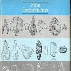 Libros de segunda mano: FLINT IMPLEMENTS (BRITISH MUSEUM, 1967) ARTEFACTOS LÍTICOS DE LA PREHISTORIA. Lote 117932891