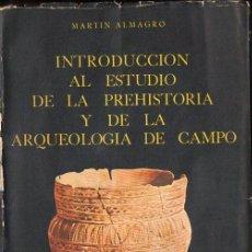 Libros de segunda mano: MARTÍN ALMAGRO : INTRODUCCIÓN AL ESTUDIO DE LA PREHISTORIA Y ARQUEOLOGÍA DE CAMPO (GUADARRAMA, 1967). Lote 131226647
