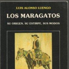 Second hand books - LUIS ALONSO LUENGO. LOS MARAGATOS. SU ORIGEN, SU ESTIRPE, SUS MODOS. EDICIONES LANCIA - 118271511
