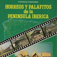Libros de segunda mano: HÓRREOS Y PALAFITOS DE LA PENÍNSULA IBÉRICA. Lote 118363379