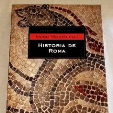 Libros de segunda mano: HISTORIA DE ROMA; INDRO MONTANELLI - DEBOLSILLO 2005. Lote 118496495