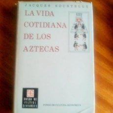 Libros de segunda mano: JACQUES SOUSTELLE – LA VIDA COTIDIANA DE LOS AZTECAS. Lote 118527539