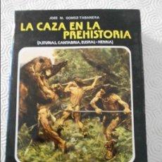 Libros de segunda mano: LA CAZA EN LA PREHISTORIA. (ASTURIAS, CANTABRIA, EUSKAL-HERRIA). JOSE M. GOMEZ-TABANERA. COLEGIO UNI. Lote 118769331