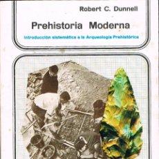 Libros de segunda mano: ROBERT C. DUNNELL: PREHISTORIA MODERNA. INTRODUCCIÓN SISTEMÁTICA A LA ARQUEOLOGIA PREHISTORICA. Lote 119528539