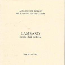 Libros de segunda mano: LAMBARD. ESTUDIS D'ART MEDIEVAL. VOLUM VI. 1991-1993. Lote 119692207