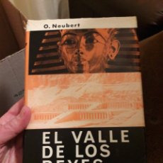 Libros de segunda mano: EL VALLE DE LOS REYES. TUT-ANKM-AMON UN DIOS EN FÉRETROS DE ORO. POR O.NEUBERT. ED LABOR 1967. Lote 119918516