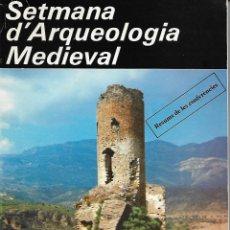 Libros de segunda mano: SETMANA D'ARQUEOLOGIA MEDIEVAL. CATALUNYA. RG.. Lote 120191323