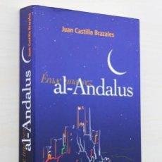 Libros de segunda mano: ERASE UNA VEZ AL-ANDALUS - CASTILLA BRAZALES, JUAN. Lote 120181472