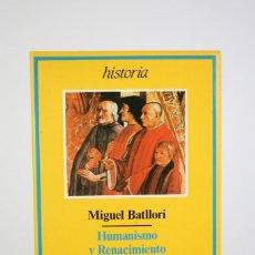 Libros de segunda mano: LIBRO DE TAPA BLANDA - MIGUEL BATLLORI, HUMANISMO Y RENACIMIENTO - EDIT. ARIEL -AÑO 1987 1ª EDICIÓN. Lote 120322223