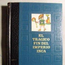 Livres d'occasion: EL TRÁGICO FIN DEL IMPERIO INCA (HISTORIA DE LA CONQUISTA DEL PERÚ) / 1969.. Lote 120371267