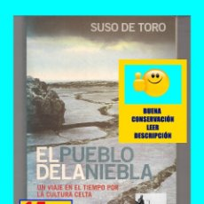 Libros de segunda mano: EL PUEBLO DE LA NIEBLA - UN VIAJE EN EL TIEMPO POR LA CULTURA CELTA - AGUILAR - SUSO DEL TORO - 2000. Lote 120267632