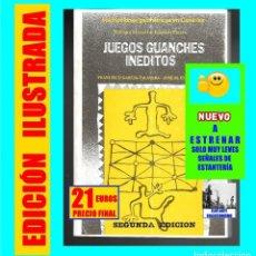 Libros de segunda mano: JUEGOS GUANCHES INÉDITOS - SEGUNDA EDICIÓN - MUY ILUSTRADO - JOSÉ MANUEL ESPINEL CEJAS - CCPC. Lote 120586167