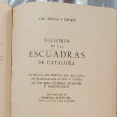 Libros de segunda mano: HISTORIA DE LAS ESCUADRAS DE CATALUÑA. JOSE ORTEGA Y ESPINOS. 1968. Lote 120738707