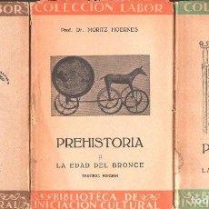 Libros de segunda mano: MORITZ HOERNES : PREHISTORIA - TRES TOMOS (LABOR, 1939/52). Lote 120802846