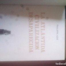 Libros de segunda mano: LA ATLANTIDA CIVILIZACION.. - PHILIPPE AZIZ - CLUB INTERNACIONAL DEL LIBRO 1985 / ILUSTRADO. Lote 121225055