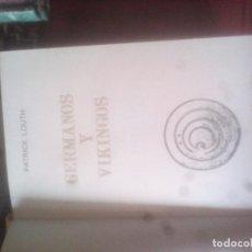Libros de segunda mano: GERMANOS Y VIKINGOS - PATICK LOUTH - CLUB INTERNACIONAL DEL LIBRO 1985 / ILUSTRADO. Lote 121225231