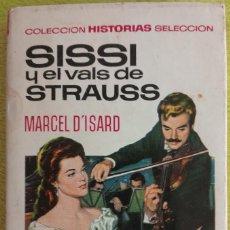 Libros de segunda mano: SISSI Y EL VALS DE STRAUSS AÑO 1971. Lote 121378767