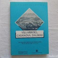 Libros de segunda mano: LIBRERIA GHOTICA. VILLARROEL, CASANOVA, DALMAU. DEFENSORS HEROICS DE BARCELONA. 1713.-1714.. Lote 121436263
