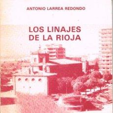 Libros de segunda mano: LOS LINAJES DE LA RIOJA (ANTONIO LARREA REDONDO). Lote 121495695