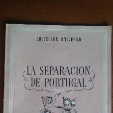 Libros de segunda mano: LA SEPARACIÓN DE PORTUGAL. COLECCIÓN UNIVERSO, EDICIONES ESPAÑA. HISTORIA. INDEPENDENCIA. Lote 121726771