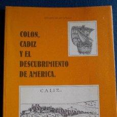 Libros de segunda mano: COLÓN CÁDIZ Y EL DESCUBRIMIENTO DE AMÉRICA. Lote 121954123